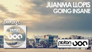 Juanma Llopis - Going Insane (Original Mix)