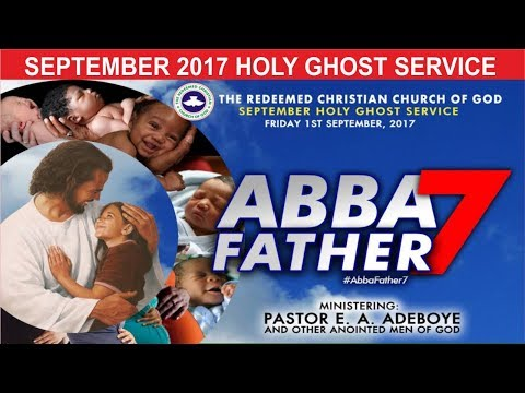 "SEPTEMBER 2017- RCCG HOLY GHOST SERVICE ""Abba Father 7"""
