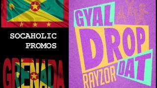 [SPICEMAS 2015] Rayzor - Gyal Drop Dat - Grenada Soca 2015