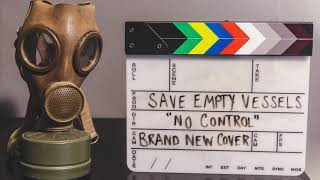 Brand New - No Control (Cover By: Save Empty Vessels)