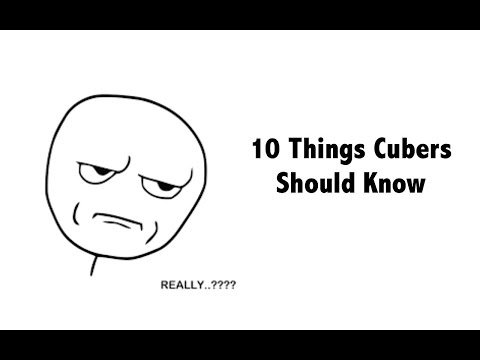 10 Things All Cubers Should Know.