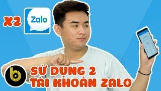 Hướng dẫn sử dụng 2 tài khoản ZALO trên một điện thoại - BChannel