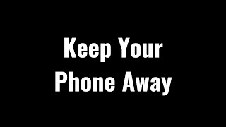 Keep Your Phone Away