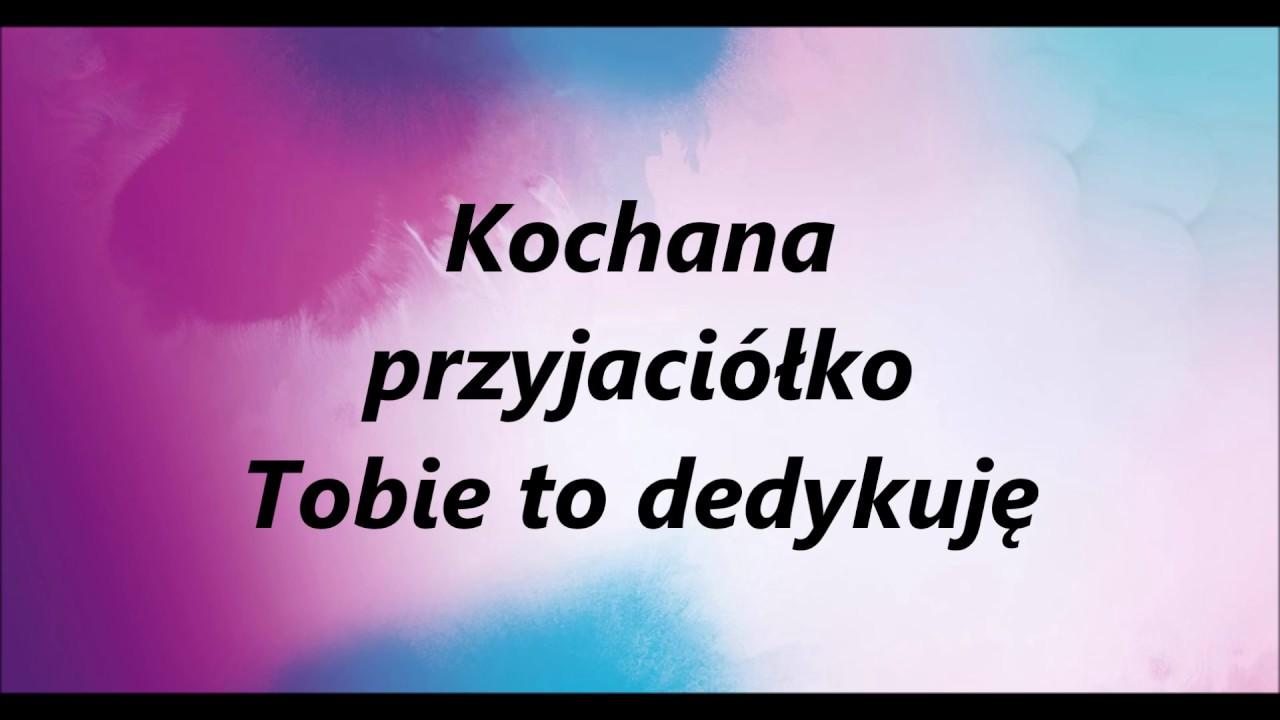 Sylwia Przybysz Verba Kochana Przyjaciółko Tekst