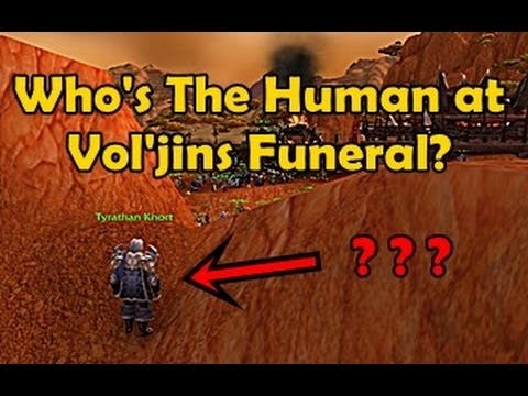 Who's The Human at Vol'jins Funeral? - WCmini Facts