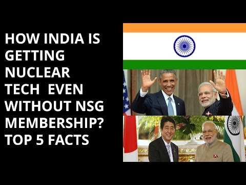 HOW INDIA IS GETTING NUCLEAR  TECH  EVEN WITHOUT NSG MEMBERSHIP?  TOP 5 FACTS