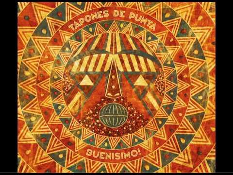 Tapones de Punta - Buenisimo! full album