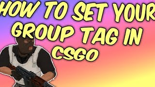 [CSGO] How to setup your Group tag in CSGO