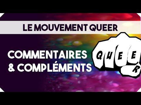 Le Mouvement Queer - Commentaires et Compléments