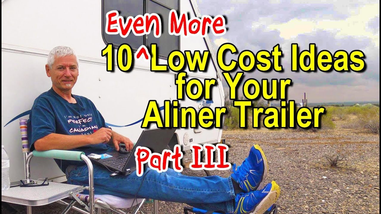 Even MORE Low Cost Ideas for an Aliner Part III