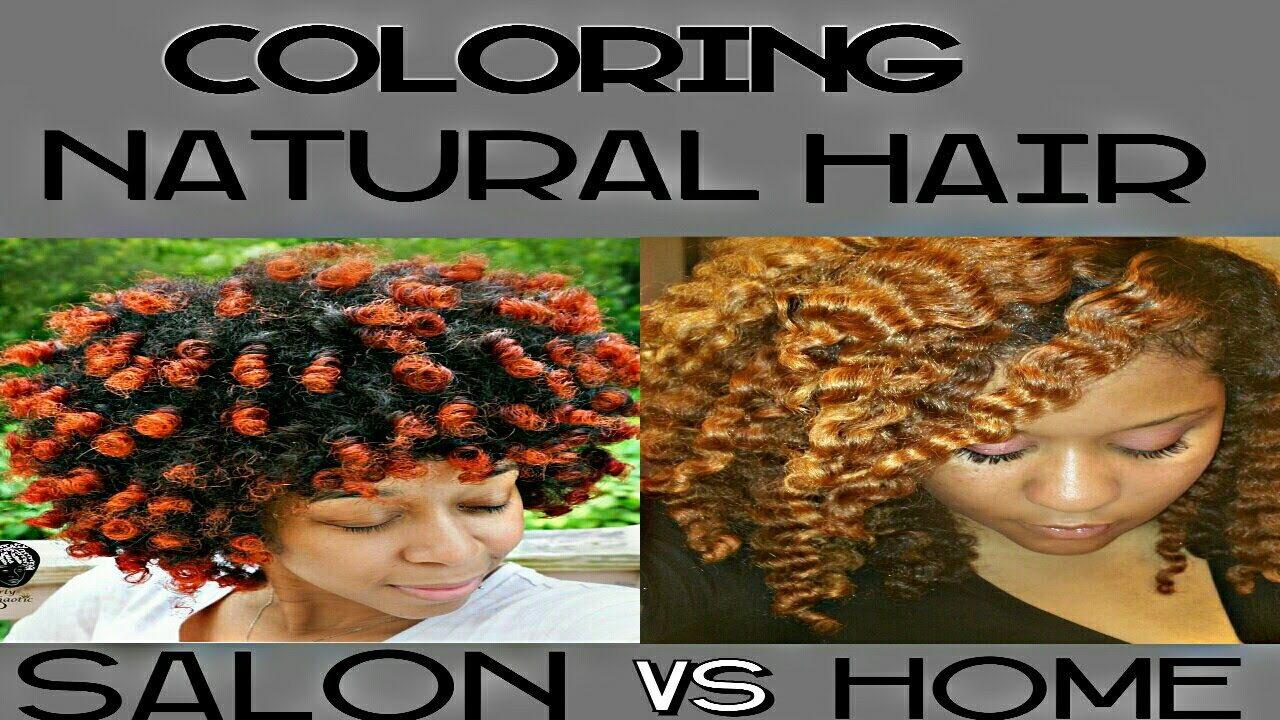 10 Tips for coloring Natural Hair Salon Vs At Home ft. @Natively ...