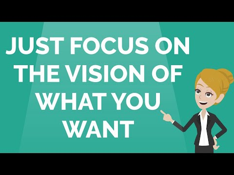 Abraham Hicks ~ Just Focus On The Vision Of What You Want