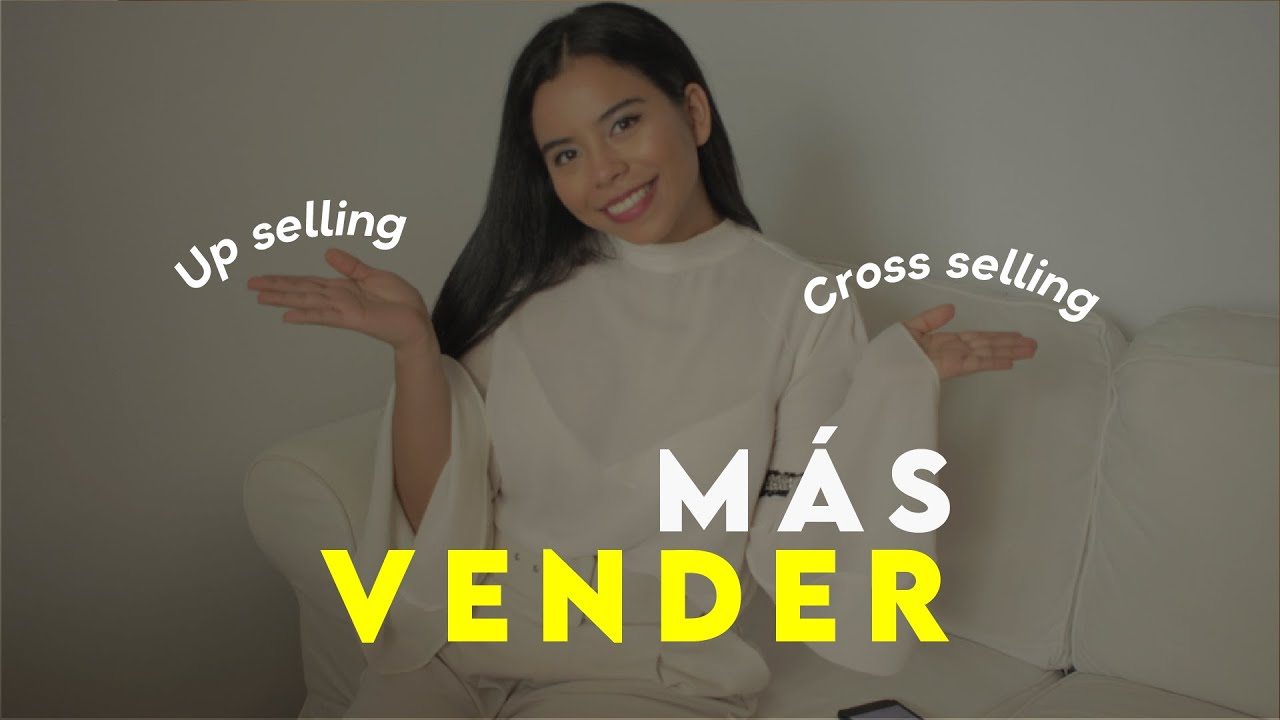 VENDER MÁS 🚀¿Qué es Up selling y Cross selling?