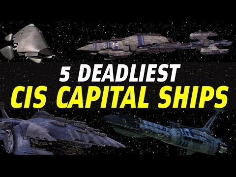 5 Deadliest Separatist (CIS) Capital Ships | Star Wars Ranked