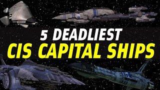 5 Deadliest Separatist (CIS) Capital Ships | Star Wars Ranked