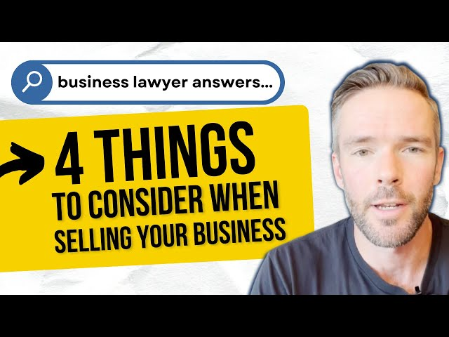 Selling Your Business | 4 Important Things To Know!