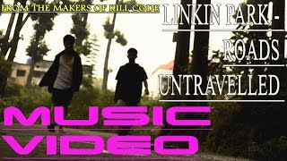 LINKIN PARK - ROADS UNTRAVELLED (FAKE MUSIC VIDEO)