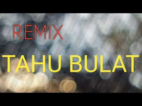 DJ REMIX TAHU BULAT DIGORENG DADAKAN