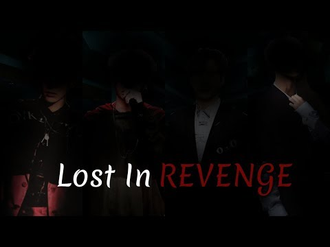 Lost In Revenge Ep 1  EXO x BTS x MONSTA X x GOT7 FF