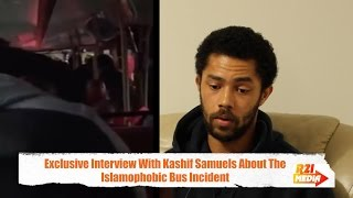 Exclusive Interview With Kashif Samuels About The Islamophobic Bus Incident