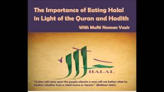 the imporant of eating halal in light of quran and hadith 4 20 13