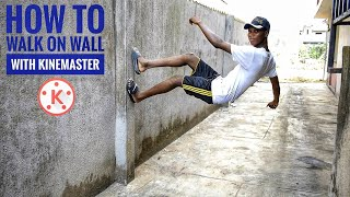 How to Walk on wall with Kinemaster | new kinemaster vfx editing trick | kinemaster Editing Tutorial