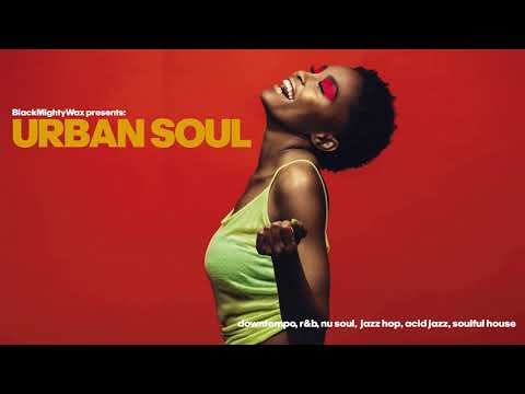 Top Funky And Urban Soul Music Non Stop Youtube