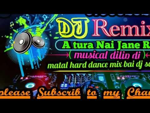 A Tura Nai Jane Re || Sambalpuri Dj Song || Matal Hard Dance Mix Bai Dj Song || Musical Dilip