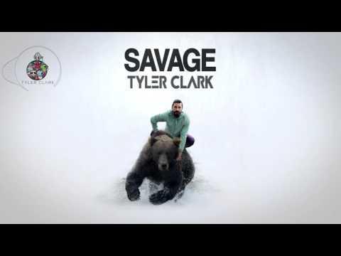 Tyler Clark - SAVAGE