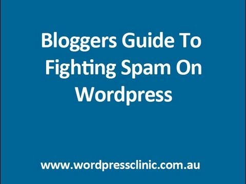 A Wordpress Bloggers Guide to Controlling Spam