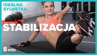 STABILIZACJA - 8 min | IDEALNA SYLWETKA | Szymon Gaś & Katarzyna Kępka
