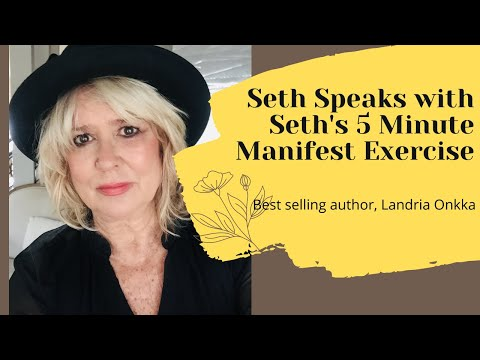 Seth's 5 Minute Manifest Exercise With Landria Onkka