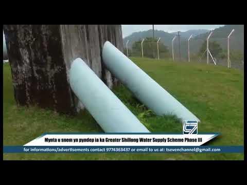 Mynta u snem yn pyndep ia ka Greater Shillong Water Supply Scheme Phase III