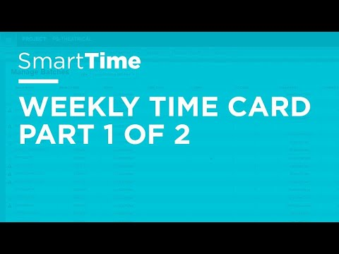 SmartTime - Weekly Time Card Part 1 of 2