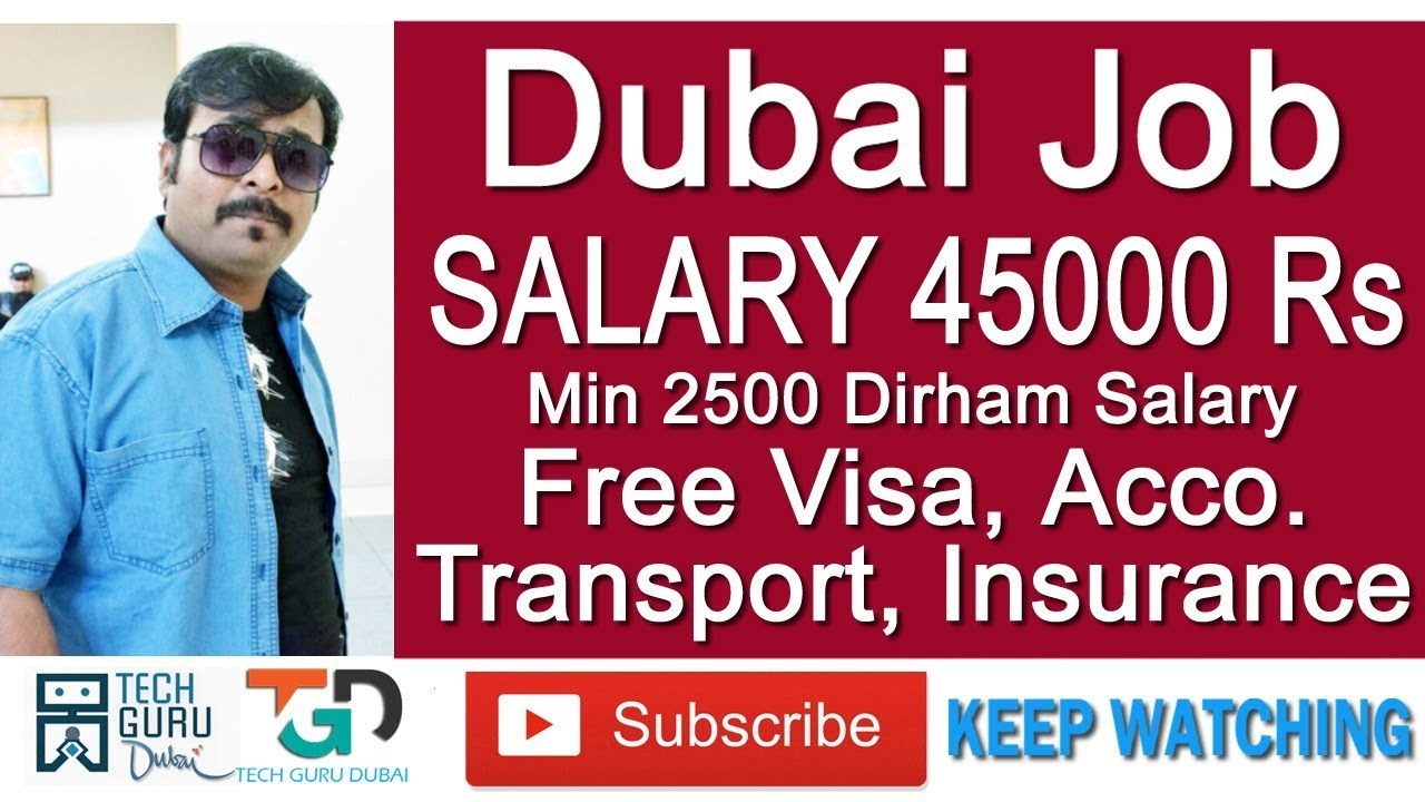 45000 Rs Salary Dubai Jobs | Free Visa, Health Insurance ...