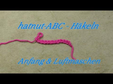 hatnut-ABC – Häkeln lernen – Anschlag & Luftmasche – Veronika Hug