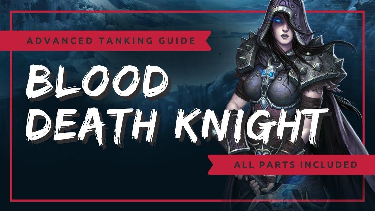 Advanced Blood Death Knight Tanking Guide Wow Bfa Youtube