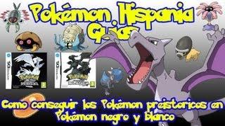 Como conseguir los Pokémon prehistoricos en Pokémon Blanco y Negro [Pokémon Hispania]