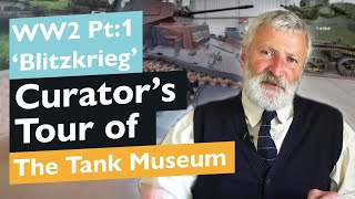 Curator's Tour of The Tank Museum | Blitzkrieg | WW2: Part 1