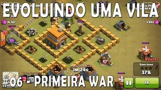 Evoluindo uma vila #06 - PRIMEIRA WAR (CV5)