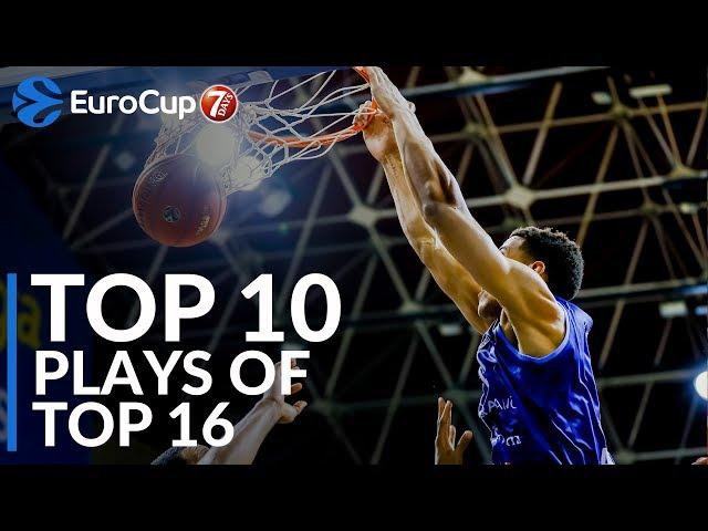 7DAYS EuroCup, Top 10 Plays of Top 16!
