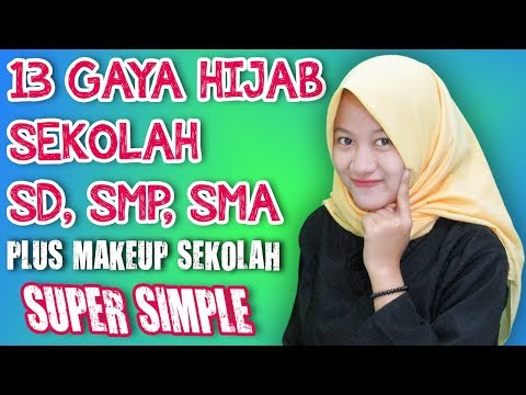 13 Gaya Hijab Untuk Sekolah SD, SMP, SMA, SMK Tanpa Ciput Ninja + Tutorial Makeup Simple #NMY Hijab