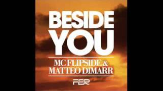 MC Flipside & Matteo DiMarr - Beside You (Vocal Mix)
