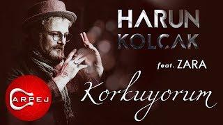 Harun Kol  ak - Korkuyorum  feat  Zara   Resimi