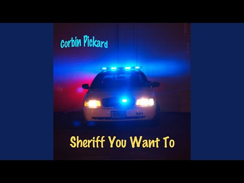 Sheriff You Want To