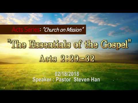 """""""The Essentials of the Gospel"""" [ Acts 2:29-32] Speaker: Pastor Steve Han 2018.2.18"""
