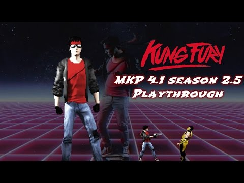 Mortal Kombat Project 4.1 Season 2.5-Kung Fury Playthrough