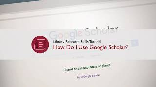 How Do I Use Google Scholar? (Library Research Skills Tutorial)