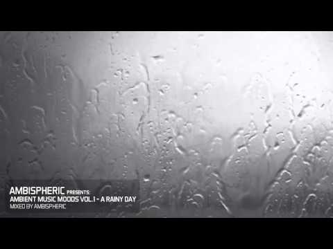 Ambient Music Moods Vol. 1 - A Rainy Day