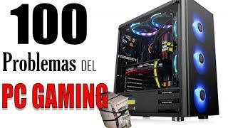 Top 100 PROBLEMAS Del PC GAMING